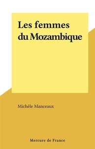 Michèle Manceaux - Les femmes du Mozambique.