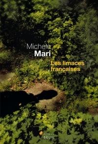 Michele Mari - Les limaces françaises.
