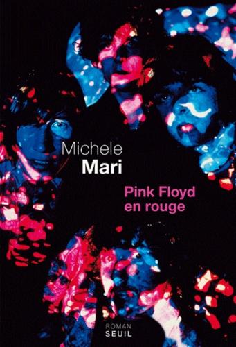 Michele Mari - Pink Floyd en rouge - Roman en 30 confessions, 53 témoignages, 27 lamentations dont 11 outre-mondaies, 6 interrogations, 3 exhortations, 15 rapports, une révélation et une contemplation.
