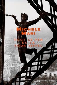 Michele Mari - Tout le fer de la Tour Eiffel.