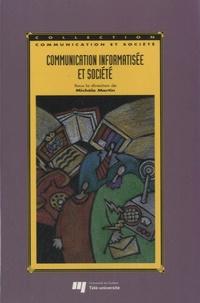 Michèle Martin - Communication informatisée et société.
