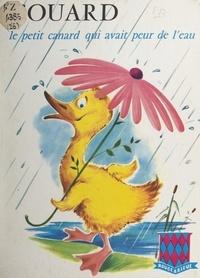 Michèle Martin et  Bertrand - Couard, le petit canard qui avait peur de l'eau.