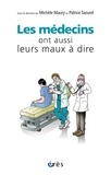 Michèle Maury et Patrice Taourel - Les médecins ont aussi leurs maux à dire.