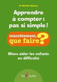 Michèle Mazeau - Apprendre a compter : pas si simple !.