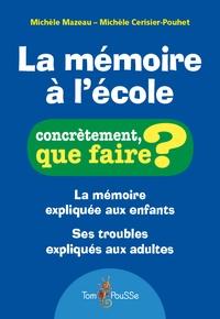 Michèle Mazeau et Michèle Cerisier-Pouhet - La mémoire à l'école.