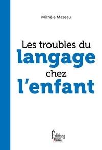 Michèle Mazeau - Les troubles du langage chez l'enfant.