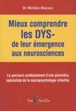 Michèle Mazeau - Mieux comprendre les DYS - de leur émergence aux neurosciences.
