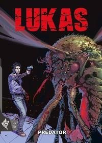 Michele Medda et Luca Casalanguida - Lukas Tome 2 : Predator.