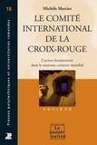Michèle Mercier - Le Comité International de la Croix-Rouge - L'action humanitaire dans le nouveau contexte mondial.