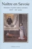 Michèle Mestrallet - Naître en Savoie - Naissance et petite enfance autrefois (XVIe-XXe siècle).