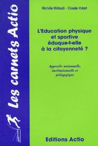 Michèle Métoudi et Claude Volant - L'éducation physique et sportive éduque-t-elle à la citoyenneté ? - Approche notionnelle, institutionnelle et pédagogique.