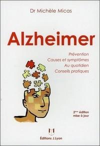 Michèle Micas - Alzheimer - Prévention, Causes et symptômes, Au quotidien, Conseils pratiques.