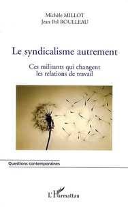 Checkpointfrance.fr Le syndicalisme autrement - Ces militants qui changent les relations de travail Image