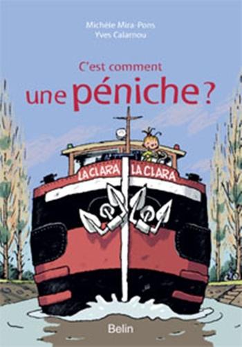 Michèle Mira Pons et Yves Calarnou - C'est comment une péniche ?.