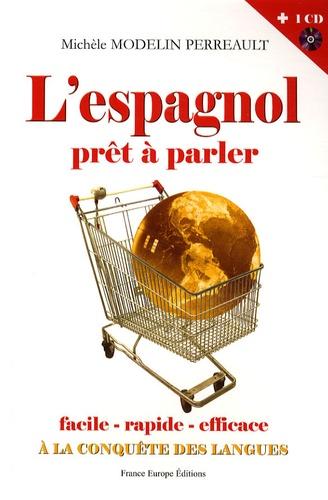 Michèle Modelin Perreault - L'espagnol prêt à parler. 1 CD audio