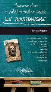 Michèle Moioli - Apprendre à philosopher avec le bouddhisme.