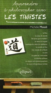 Michèle Moioli - Apprendre à philosopher avec les taoïstes.
