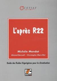 Michèle Mondot - L'après R22 - Guide des fluides frigorigènes pour la climatisation.