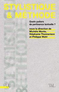 Michèle Monte et Stéphanie Thonnerieux - Stylistique et méthode - Quels paliers de pertinence textuelle ?.