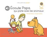 Michèle Moreau et Charles Dutertre - Ecoute Papa qui parle aux animaux.