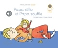 Michèle Moreau et Charles Dutertre - Papa siffle et Papa souffle.