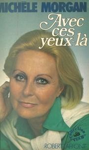 Michèle Morgan et Marcelle Routier - Avec ces yeux-là.