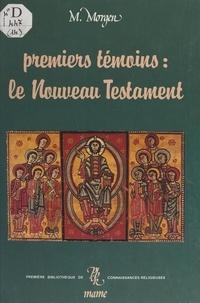 Michèle Morgen et Jean-Paul Barthe - Premiers témoins : le Nouveau Testament (excepté les Évangiles).