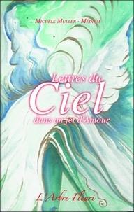 Michèle Muller - Lettres du Ciel - Dans un jet d'amour.