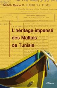 Michèle Muscat - L'héritage impensé des maltais de Tunisie.