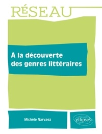 Michèle Narvaez - A la découverte des genres littéraires.