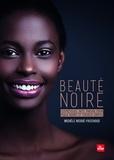Michèle Nicoué-Paschoud - Beauté noire - Cosmétique faits maison pour peaux noires et cheveux crépus.