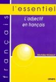 Michèle Noailly - L'adjectif en français.