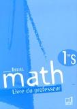 Michèle Nouvet et Nadine Jacob - Math 1e S - Livre du professeur.