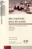 Michèle Odeyé-Finzi et Thierry Bérot-Inard - Des machines pour les autres - Vingt ans de technologies appropriées : expériences, malentendus, rencontres.