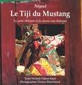 Michèle Odeyé-Finzi et  Berot-inard - Népal, le Tiji du Mustang - Le petit tibétain et la chasse aux démons.