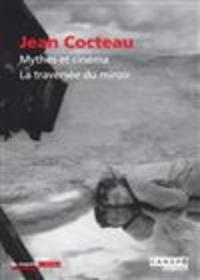Michèle Ottombre-Borsoni - Jean Cocteau : mythes et cinéma, la traversée du miroir.