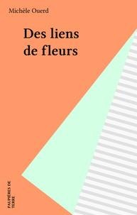 Michèle Ouerd - Des liens de fleurs.