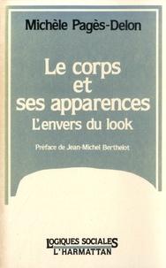 Michèle Pagès-Delon - Le Corps et ses apparences - L'envers du look.