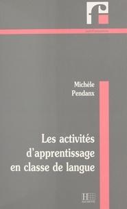 Michèle Pendanx - Les activités d'apprentissage en classe de langue.