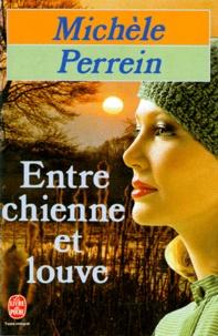 Michèle Perrein - Entre chienne et louve.