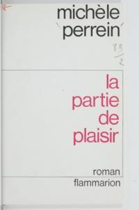Michèle Perrein - La partie de plaisir.