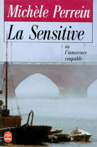 Michèle Perrein - La Sensitive ou l'Innocence coupable.