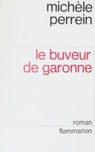 Michèle Perrein - Le buveur de Garonne.