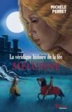 Michèle Perret - La véridique histoire de la fée Melusine.