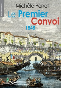Michèle Perret - Le premier convoi 1848.