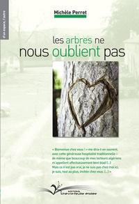 Michèle Perret - Les arbres ne nous oublient pas.