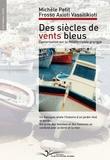 Michèle Petit - Des siècles de vents bleus.