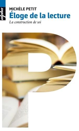 Eloge de la lecture. La construction de soi
