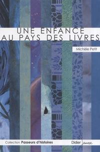 Michèle Petit - Une enfance au pays des livres.