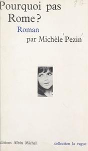 Michèle Pezin - Pourquoi pas Rome ?.
